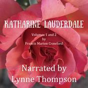 Katharine Lauderdale: Volumes 1 and 2 Audiobook, by Francis M. Crawford