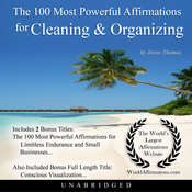 The 100 Most Powerful Affirmations for Cleaning & Organizing Audiobook, by Jason Thomas