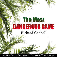 The Most Dangerous Game: Audio Book Bestseller Classics Collection Audiobook, by Richard Connell