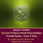 Ruqyah Tadabbur Ayat Suci Al-Quran Untuk Menyembuhkan Penyakit Kanker, Tumor & Kista Audiobook, by Muhammad Vandestra, H. Fadhil Zainal Abidin BE.