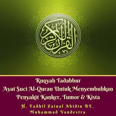 Ruqyah Tadabbur Ayat Suci Al-Quran Untuk Menyembuhkan Penyakit Kanker, Tumor & Kista Audiobook, by Muhammad Vandestra