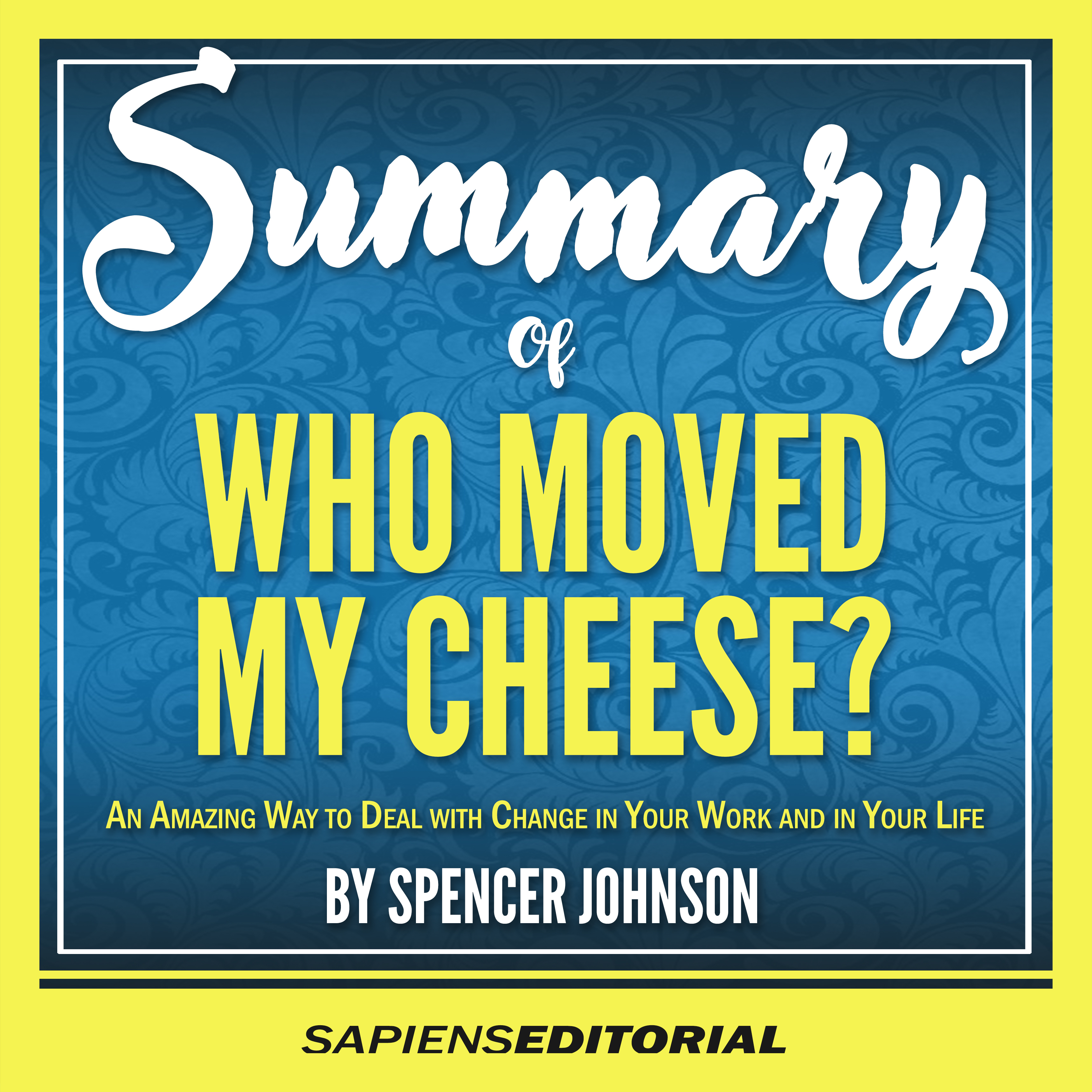 who moved my cheese by spencer johnson summary