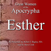 Great Women of the Apocrypha: Esther Audiobook, by Robert J. Bagley