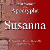 Great Women of the Apocrypha: Susanna Audiobook, by Robert J. Bagley