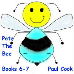 Pete The Bee: Books 6-7 Audiobook, by Paul Cook
