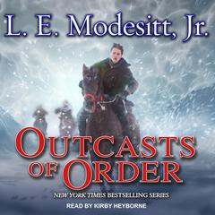 Outcasts of Order Audiobook, by L. E. Modesitt
