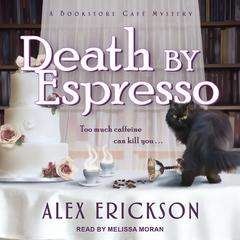 Death by Espresso Audiobook, by Alex Erickson