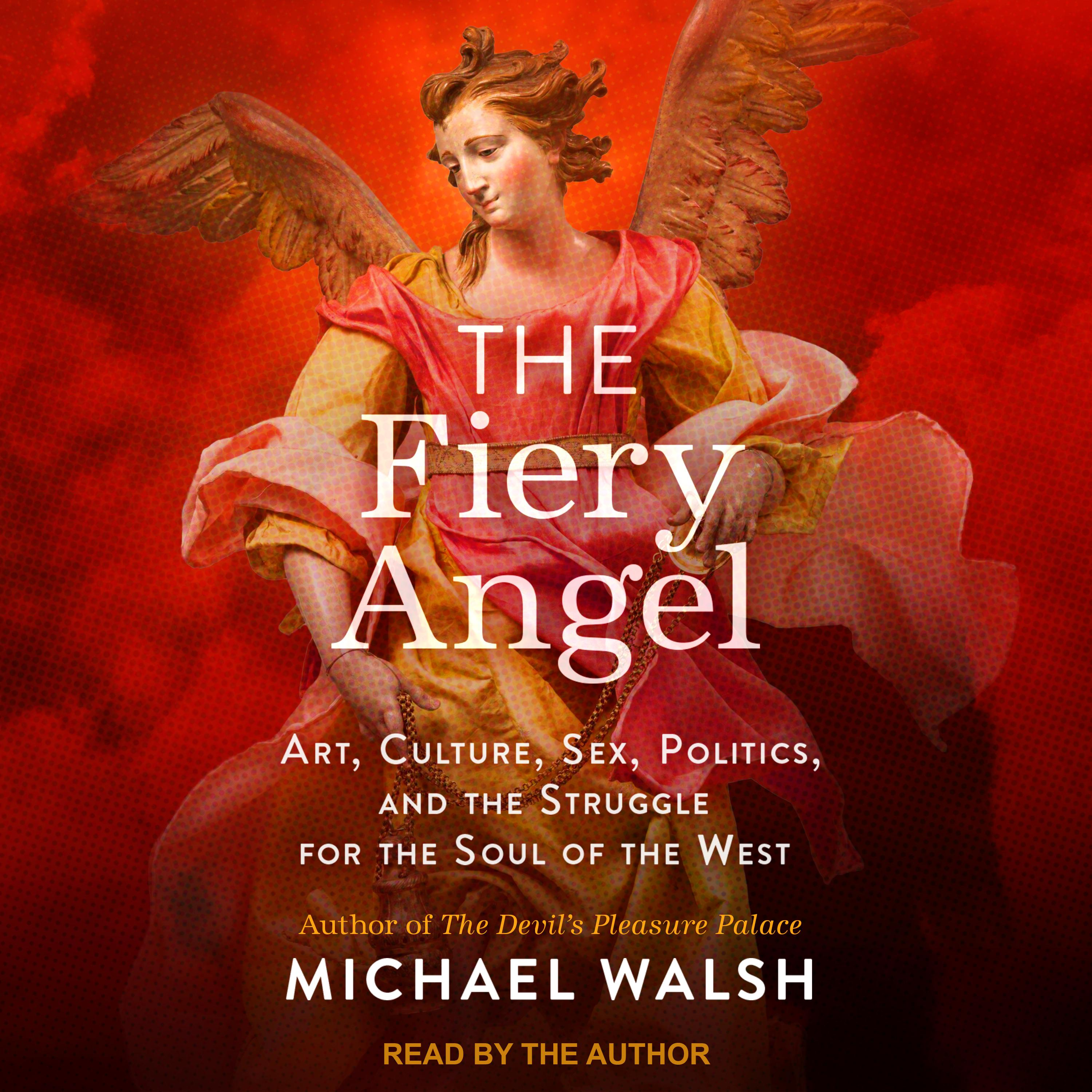 Printable The Fiery Angel: Art, Culture, Sex, Politics, and the Struggle for the Soul of the West Audiobook Cover Art
