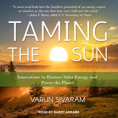 Taming the Sun: Innovations to Harness Solar Energy and Power the Planet Audiobook, by Varun Sivaram