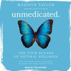 Unmedicated: The Four Pillars of Natural Wellness Audiobook, by Author Info Added Soon