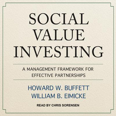 Social Value Investing: A Management Framework for Effective Partnerships Audiobook, by Howard W. Buffett
