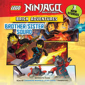 LEGO Ninjago: Brick Adventures #1: Brother/Sister Squad Audiobook, by Author Info Added Soon