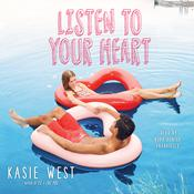 Listen to Your Heart Audiobook, by Kasie West