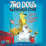 Two Dogs in a Trench Coat Go to School Audiobook, by