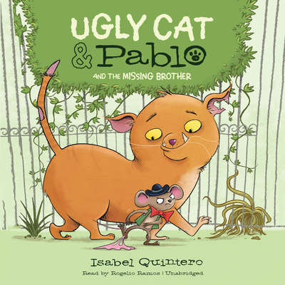 Ugly Cat & Pablo and the Missing Brother Audiobook, by Isabel Quintero