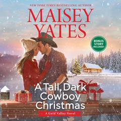 A Tall, Dark Cowboy Christmas Audiobook, by Maisey Yates