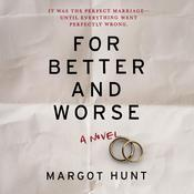 For Better and Worse Audiobook, by Margot Hunt