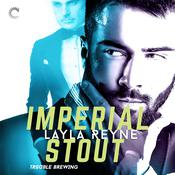 Imperial Stout: (Trouble Brewing) Audiobook, by Layla Reyne