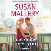 Not Quite Over You Audiobook, by Susan Mallery
