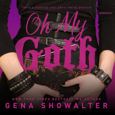 Oh My Goth Audiobook, by Gena Showalter