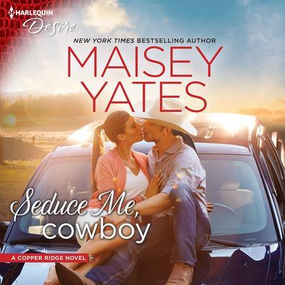 Seduce Me, Cowboy Audiobook, by Maisey Yates