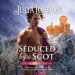 Seduced by a Scot Audiobook, by Julia London