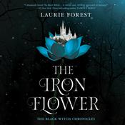 The Iron Flower Audiobook, by Laurie Forest|