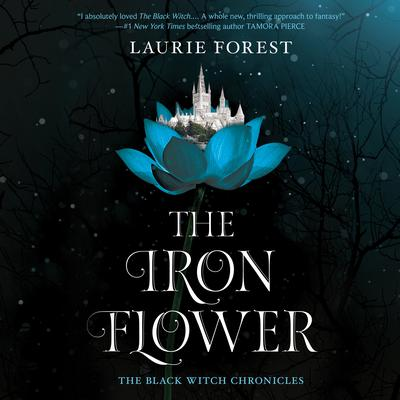 The Iron Flower Audiobook, by Laurie Forest