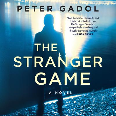 The Stranger Game Audiobook, by Peter Gadol