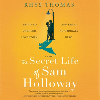 The   Secret Life of Sam Holloway Audiobook, by Rhys Thomas