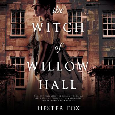 The Witch of Willow Hall Audiobook, by Hester Fox