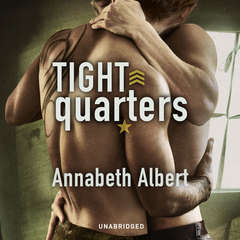 Tight Quarters Audiobook, by Annabeth Albert