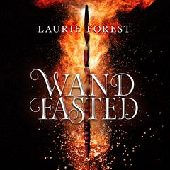 Wandfasted: The Black Witch Chronicles Audiobook, by Laurie Forest