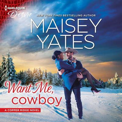 Want Me, Cowboy Audiobook, by Maisey Yates
