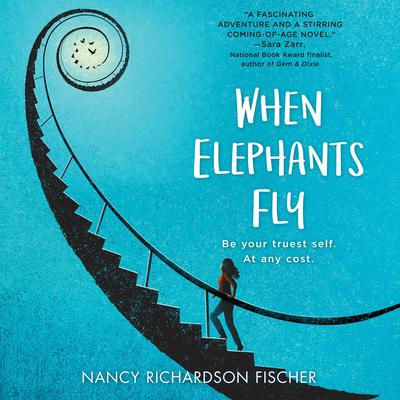 When Elephants Fly Audiobook, by Nancy Richardson Fischer