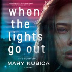 When the Lights Go Out Audiobook, by Mary Kubica