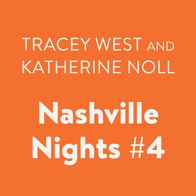 Nashville Nights #4 Audiobook, by Katherine Noll
