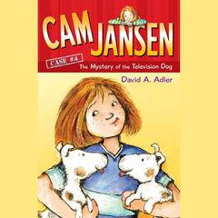 Cam Jansen: The Mystery of the Television Dog #4 Audiobook, by David A. Adler