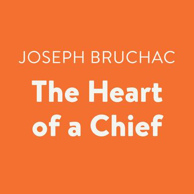 The Heart of a Chief Audiobook, by Joseph Bruchac