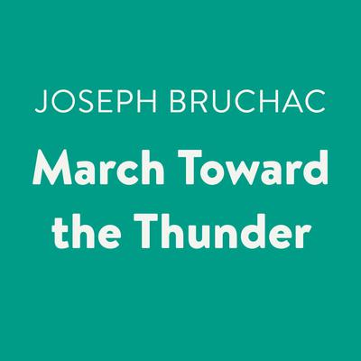 March Toward the Thunder Audiobook, by Joseph Bruchac