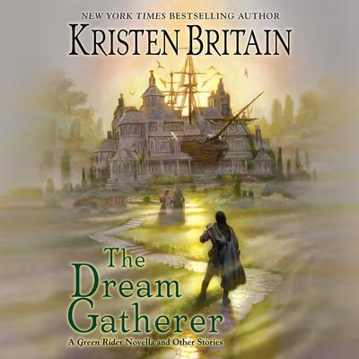 The Dream Gatherer Audiobook, by Kristen Britain