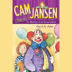 Cam Jansen: The Mystery of the Circus Clown #7 Audiobook, by David A. Adler