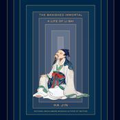 The Banished Immortal: A Life of Li Bai (Li Po) Audiobook, by Ha Jin