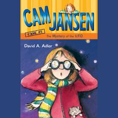 Cam Jansen: The Mystery of the U.F.O. #2 Audiobook, by David A. Adler