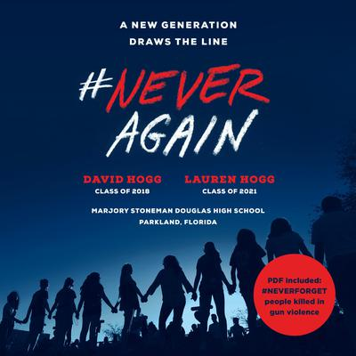 #NeverAgain: A New Generation Draws the Line Audiobook, by David Hogg