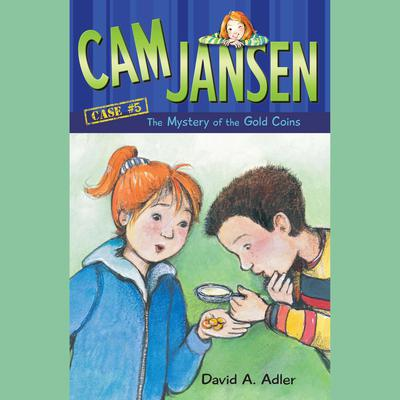 Cam Jansen: The Mystery of the Gold Coins #5 Audiobook, by David A. Adler