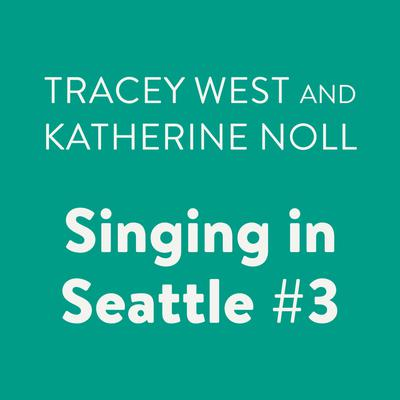Singing in Seattle #3 Audiobook, by Katherine Noll