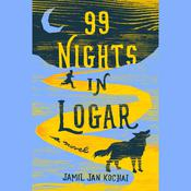 99 Nights in Logar Audiobook, by Jamil Jan Kochai