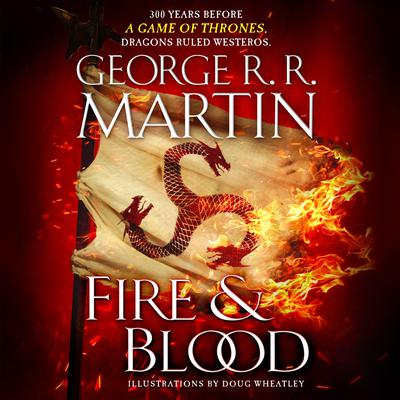 Fire & Blood Audiobook, by George R. R. Martin