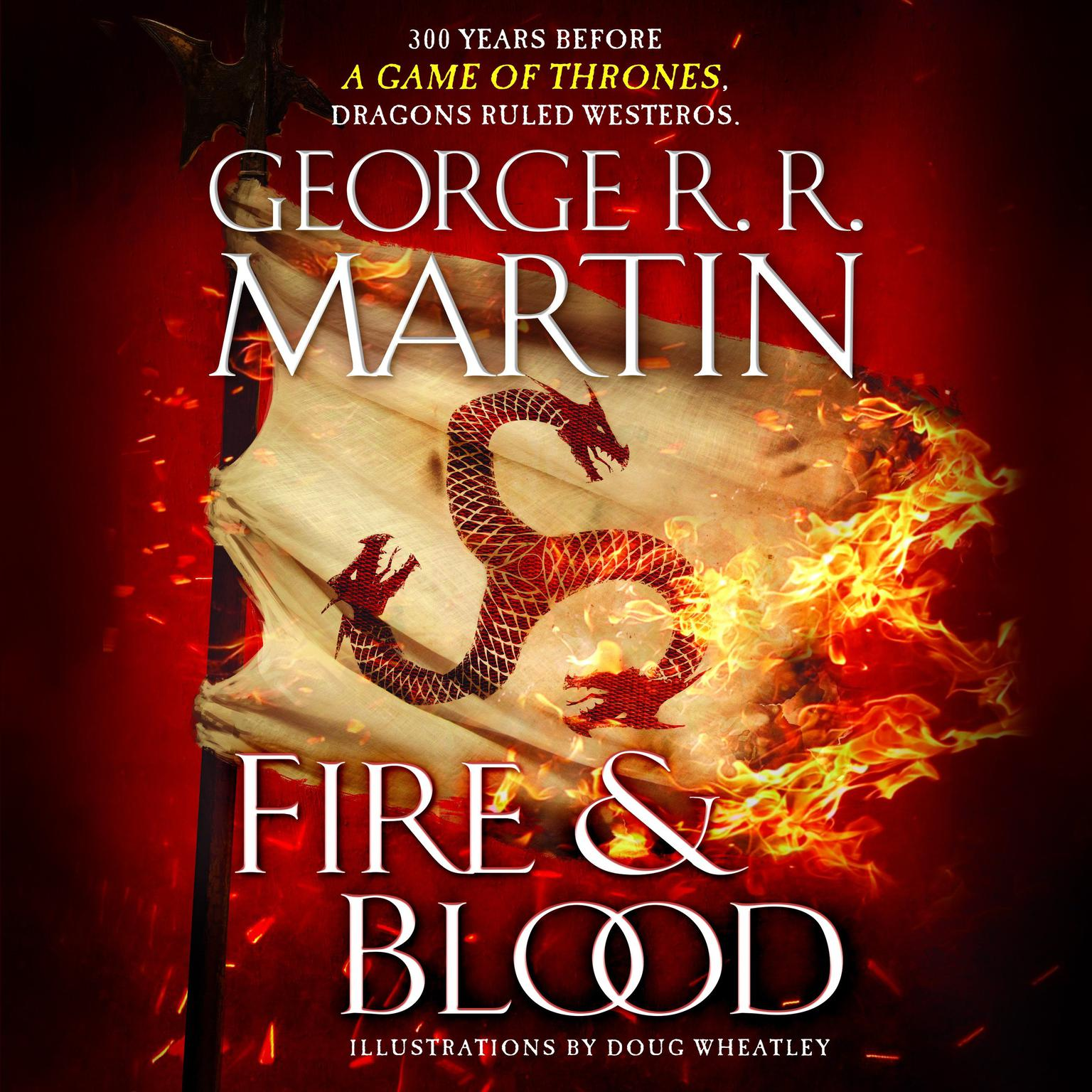 Printable Fire & Blood: 300 Years Before A Game of Thrones (A Targaryen History) Audiobook Cover Art